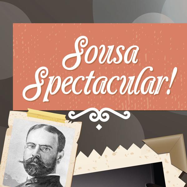 Sousa Spectacular!