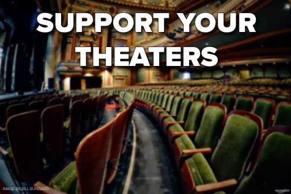 SUPPORT YOUR THEATERS