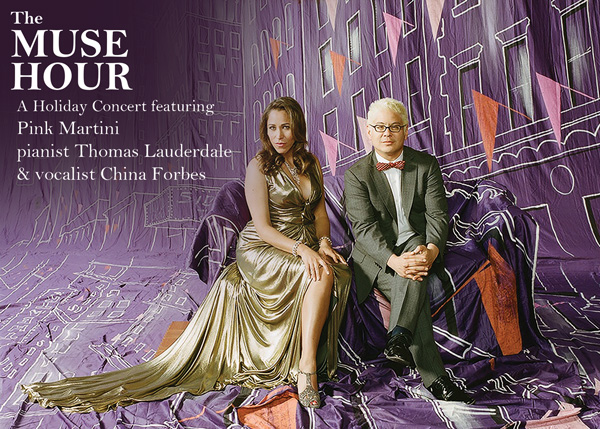 The Muse Hour: A Holiday Concert featuring Pink Martini pianist Thomas Lauderdale and vocalist China Forbes